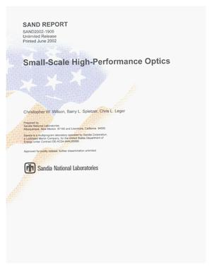 Primary view of object titled 'Small-Scale High-Performance Optics'.