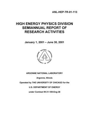 Primary view of object titled 'High energy physics division semiannual report of research activities January 1, 2001 - June 30, 2001.'.