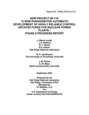 Primary view of object titled 'NERI Project 99-119. A New Paradigm for Automatic Development of Highly Reliable Control Architectures for Nuclear Power Plants. Phase-2 Progress Report'.