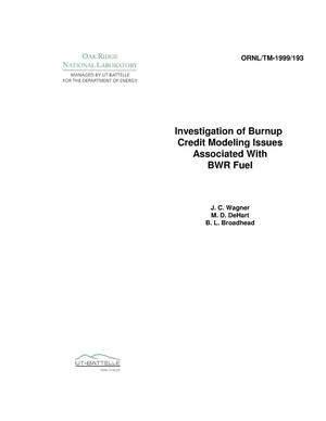 Primary view of object titled 'Investigation of Burnup Credit Modeling Issues Associated with BWR Fuel'.