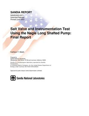 Primary view of object titled 'Salt Valve and Instrumentation Test Using the Nagle Long Shafted Pump: Final Report'.