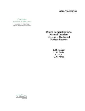 Primary view of object titled 'Design Parameters for a Natural Uranium UO{sub 3} or U{sub 3}O{sub 8} Fueled Nuclear Reactor'.