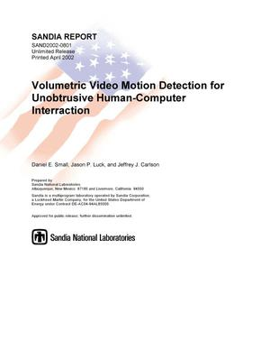 Primary view of object titled 'Volumetric Video Motion Detection for Unobtrusive Human-Computer Interaction'.