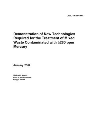 Primary view of object titled 'Demonstration of New Technologies Required for the Treatment of Mixed Waste Contaminated with {ge}260 ppm Mercury'.