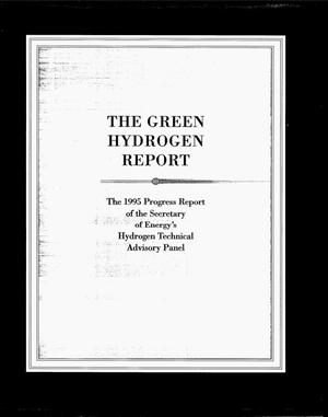 Primary view of object titled 'The green hydrogen report. The 1995 progress report of the Secretary of Energy`s Hydrogen Technical Advisory Panel'.