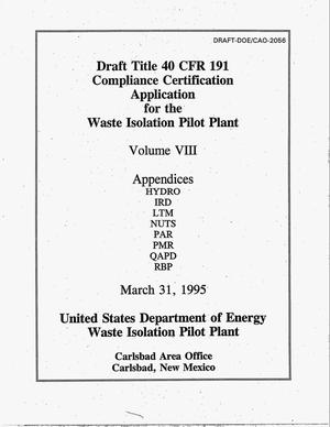 Primary view of object titled 'Draft Title 40 CFR 191 compliance certification application for the Waste Isolation Pilot Plant. Volume 8: Appendices HYDRO, IRD, LTM, NUTS, PAR, PMR, QAPD, RBP'.