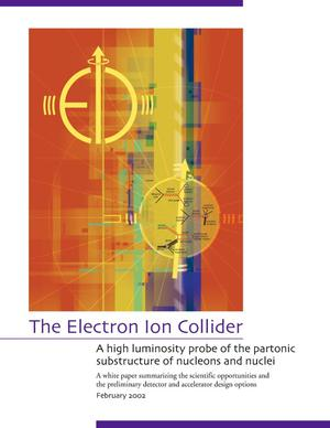 Primary view of object titled 'THE ELECTRON ION COLLIDER. A HIGH LUMINOSITY PROBE OF THE PARTONIC SUBSTRUCTURE OF NUCLEONS AND NUCLEI.'.