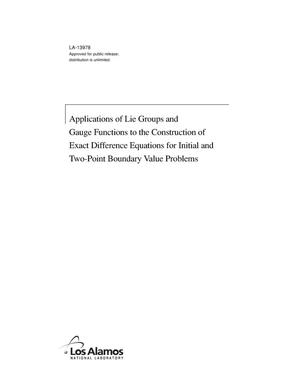 Primary view of object titled 'Applications of Lie Groups and Gauge Functions to the Construction of Exact Difference Equations for Initial and Two-Point Boundary Value Problems'.