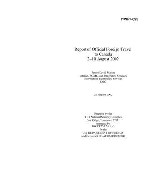 Primary view of object titled 'Report of Official Foreign Travel to Canada 2-10 August 2002'.