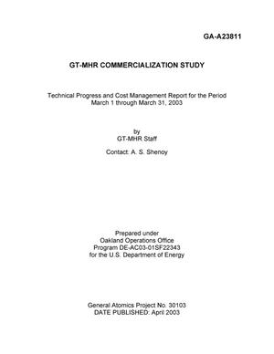 Primary view of object titled 'GT-MHR COMMERCIALIZATION STUDY TECHNICAL PROGRESS AND COST MANAGEMENT REPORT FOR THE PERIOD 3/1/03 THROUGH 3/31/03'.