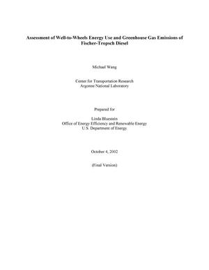 Primary view of object titled 'Assessment of well-to-wheel energy use and greenhouse gas emissions of Fischer-Tropsch diesel.'.