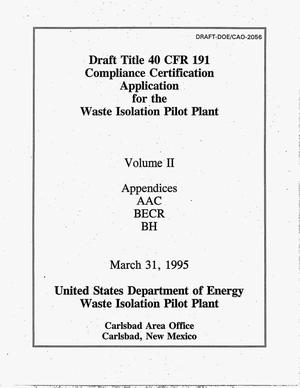 Primary view of object titled 'Draft Title 40 CFR 191 compliance certification application for the Waste Isolation Pilot Plant. Volume 2: Appendices, AAC, BECR, BH'.