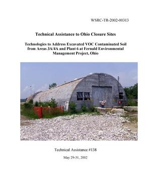 Primary view of object titled 'Technical Assistance to Ohio Closure Sites - Technologies to Address Excavated VOC Contaminated Soil from Areas 3A/4A and Plant 6 at Fernald Environmental Management Project, Ohio'.