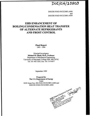 Primary view of object titled 'EHD enhancement of boiling/condensation, heat transfer of alternate refrigerants. Final Report for 1993-1999'.