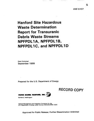 Primary view of object titled 'Hanford Site Hazardous waste determination report for transuranic debris waste streams NPFPDL1A, NPFPDL1B, NPFPDL1C and NPFPDL1D'.