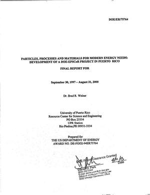 Primary view of object titled 'Particles, processes and materials for modern energy needs: Development of a DOE-EPSCoR project in Puerto Rico. Final report for September 30, 1997 - August 31, 2000'.