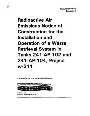 Primary view of object titled 'Radioactive air emissions notice of construction for installation and operation of a waste retrieval system and tanks 241-AP-102 and 241-AP-104 project'.