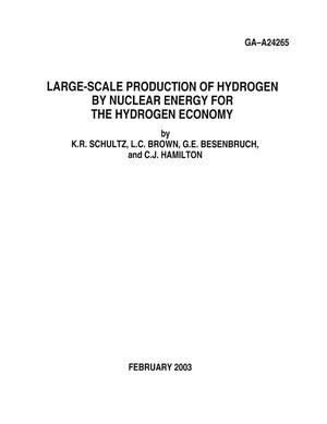 Primary view of object titled 'LARGE-SCALE PRODUCTION OF HYDROGEN BY NUCLEAR ENERGY FOR THE HYDROGEN ECONOMY'.