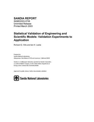 Primary view of object titled 'Statistical Validation of Engineering and Scientific Models: Validation Experiments to Application'.