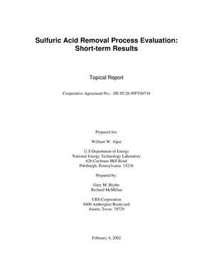 Primary view of object titled 'SULFURIC ACID REMOVAL PROCESS EVALUATION: SHORT-TERM RESULTS'.