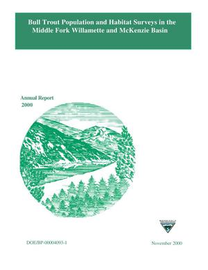 Primary view of object titled 'Bull Trout (Salvelinus Confluentus) Population and Habitat Surveys in the McKenzie and Middle Fork Willamette Basins, 2000 Annual Report.'.