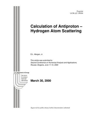 Primary view of object titled 'Calculation of Antiproton - Hydrogen Atom Scattering'.
