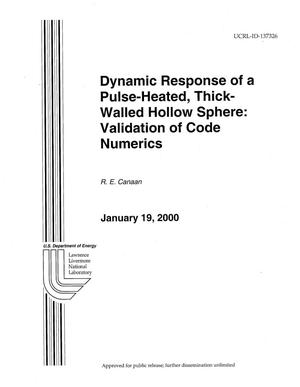 Primary view of object titled 'Dynamic Response of a Pulse-Heated, Thick-Walled, Hollow Sphere: Validation of Code Numerics'.