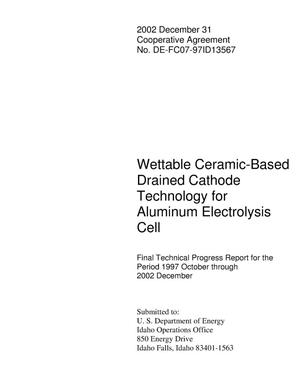 Primary view of object titled 'Wettable Ceramic-Based Drained Cathode Technology for Aluminum Electrolysis'.