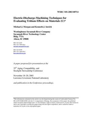 Primary view of object titled 'Electric-Discharge Machining Techniques for Evaluating Tritium Effects on Materials'.