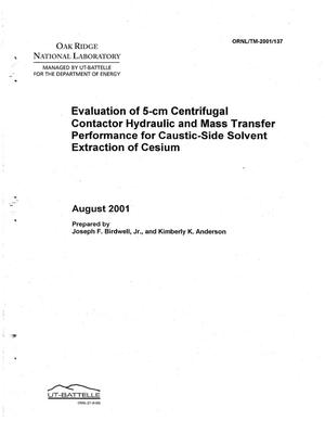 Primary view of object titled 'Evaluation of 5-cm Centrifugal Contactor Hydraulic and Mass Transfer Performance for Caustic-Side Solvent Extraction of Cesium'.