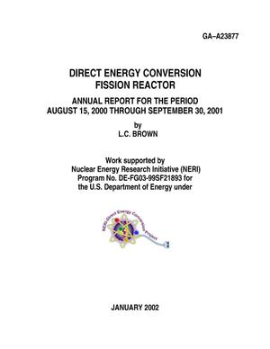 Primary view of object titled 'DIRECT ENERGY CONVERSION FISSION REACTOR ANNUAL REPORT FOR THE PERIOD AUGUST 15,2000 THROUGH SEPTEMBER 30,2001'.