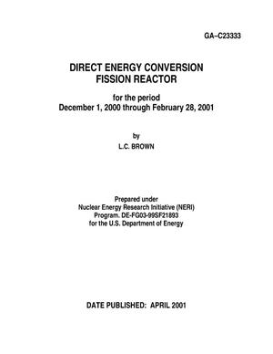 Primary view of object titled 'DIRECT ENERGY CONVERSION FISSION REACTOR FOR THE PERIOD DECEMBER 1,2000 THROUGH FEBRUARY 28,2001'.