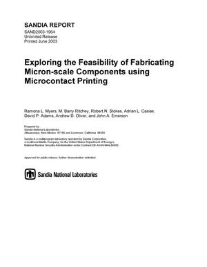 Primary view of object titled 'Exploring the Feasibility of Fabricating Micron-Scale Components Using Microcontact Printing LDRD Final Report'.