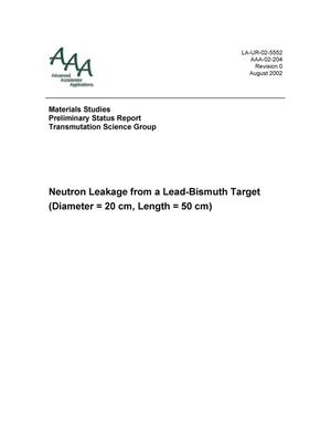 Primary view of object titled '''NEUTRON LEAKAGE FROM A LEAD-BISMUTH TARGET, REPORT OF PRELIMINARY RESULTS.'''.