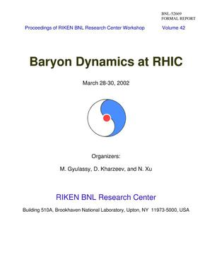 Primary view of object titled 'Proceedings of RIKEN BNL Research Center Workshop on Baryon Dynamics at RHIC, March 28-30, 2002, Brookhaven National Laboratory.'.