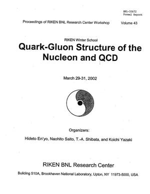 Primary view of object titled 'PROCEEDINGS OF RIKEN BNL RESEARCH CENTER, RIKEN WINTER SCHOOL, QUARK GLUON STRUCTURE OF THE NUCLEON AND QCD, MARCH 29-31, 2002.'.
