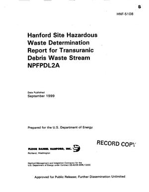 Primary view of object titled 'Hanford Site Hazardous waste determination report for transuranic debris waste streams NPFPDL2A'.