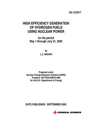 Primary view of object titled 'High Efficiency Generation of Hydrogen Fuels using Nuclear Power for the period May 1, 2002- July 31, 2002'.