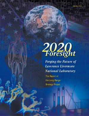 Primary view of object titled '2020 Foresight Forging the Future of Lawrence Livermore National Laboratory'.