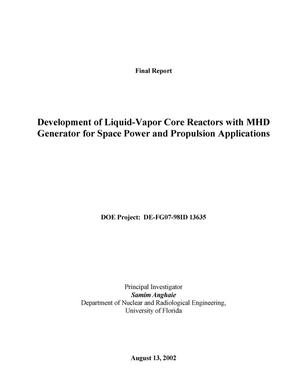 Primary view of object titled 'Development of Liquid-Vapor Core Reactors with MHD Generator for Space Power and Propulsion Applications'.