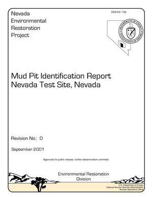 Primary view of object titled 'Mud Pit Identification Report, Nevada Test Site, Nevada (September 2001, Rev. No. 0)'.