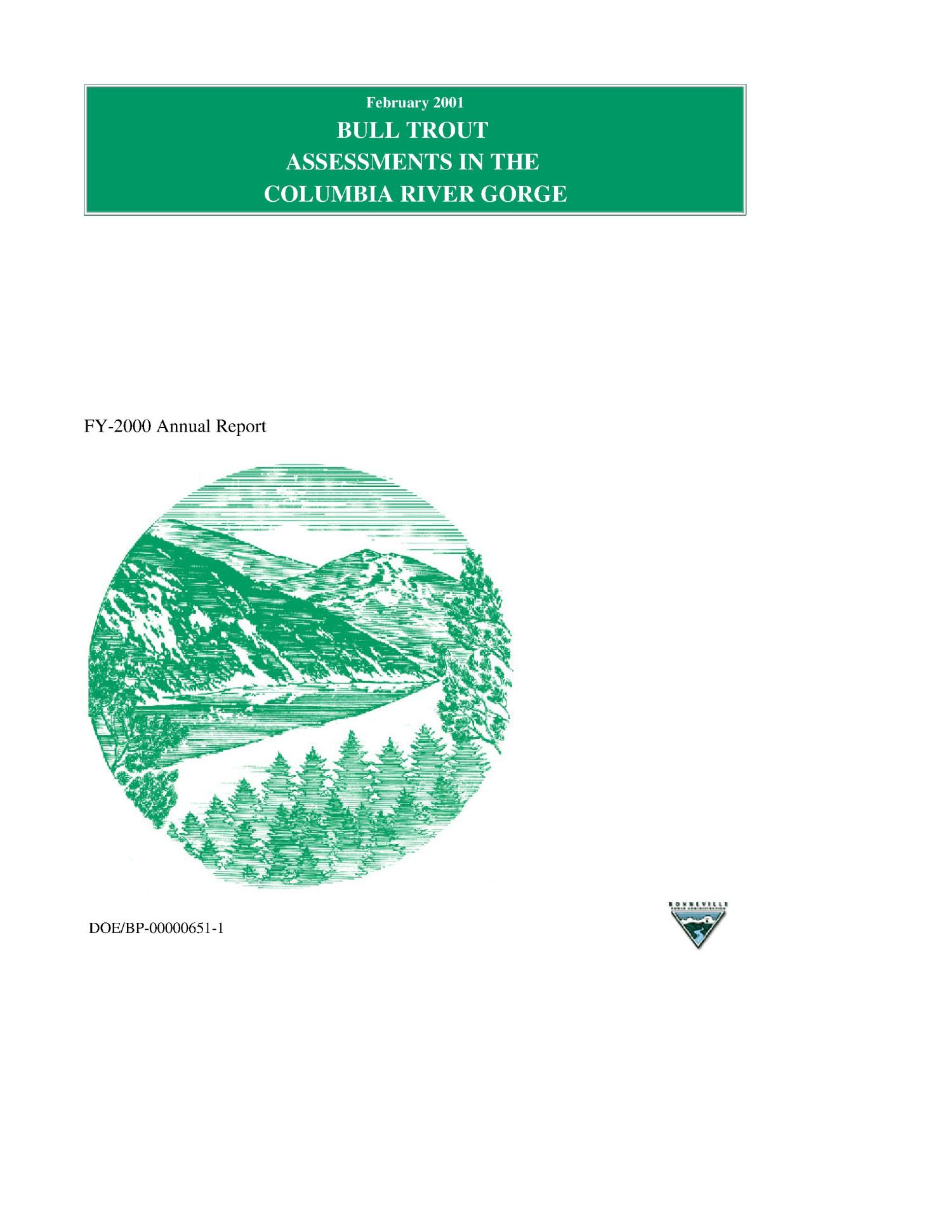 Bull Trout Population Assessment in the Columbia River Gorge : Annual Report 2000.                                                                                                      [Sequence #]: 1 of 85