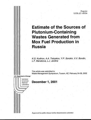 Primary view of object titled 'Estimate of the Sources of Plutonium-Containing Wastes Generated from MOX Fuel Production in Russia'.