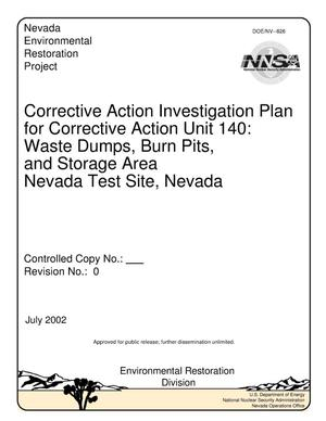 Primary view of object titled 'Corrective Action Investigation Plan for Corrective Action Unit 140: Waste Dumps, Burn Pits, and Storage Area, Nevada Test Site, Nevada, July 2002, Rev. No. 0'.
