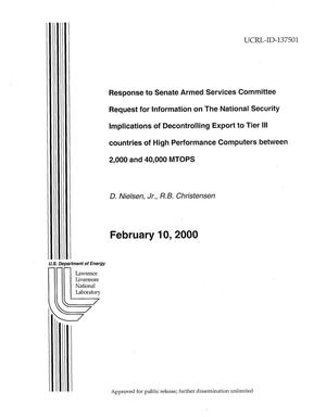 Primary view of object titled 'Response to Senate Armed Services Committee Request for Information on the National Security Implications of Decontrolling Export to Tier III Countries of High Performance Computers Between 2,000 and 40,000 MTOPS'.