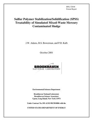 Primary view of object titled 'SULFUR POLYMER STABILIZATION/SOLIDIFICATION (SPSS) TREATABILITY OF SIMULATED MIXED-WASTE MERCURY CONTAMINATED SLUDGE.'.