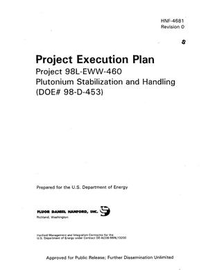 Primary view of object titled 'Project Execution Plan Project 98L-EWW-460 Plutonium Stabilization and Handling DOE 98-D-453'.