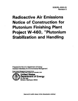 Primary view of object titled 'Radioactive Air Emission Notice of Construction for (NOC) Plutonium Finishing Plant (PFP) Project W-460 Plutonium Stabilization and Handling'.