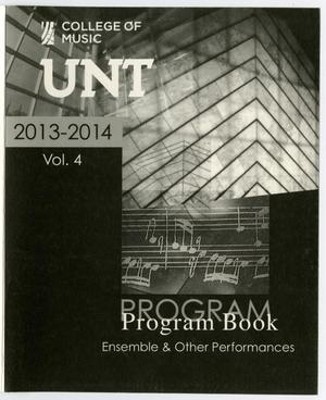Primary view of object titled 'College of Music Program Book 2013-2014: Ensemble & Other Performances, Volume 4'.