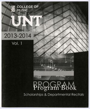 Primary view of object titled 'College of Music Program Book 2013-2014: Scholarships & Departmental Recitals, Volume 1'.